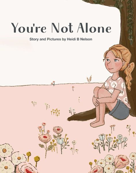 You're Not Alone - A sweet, beautiful story of the Covid-19 time through the eyes of a school aged child.