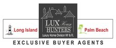 Lux House Hunters Exclusive Buyer Agents - Metro New York and Long Island covering: Bronx,  Manhattan,  Staten Island, Brooklyn, Nassau, Suffolk, Columbia, Orange, Sullivan, Delaware, Putnam, Ulster, Dutchess, Queens, Westchester, Greene, and Rockland Counties