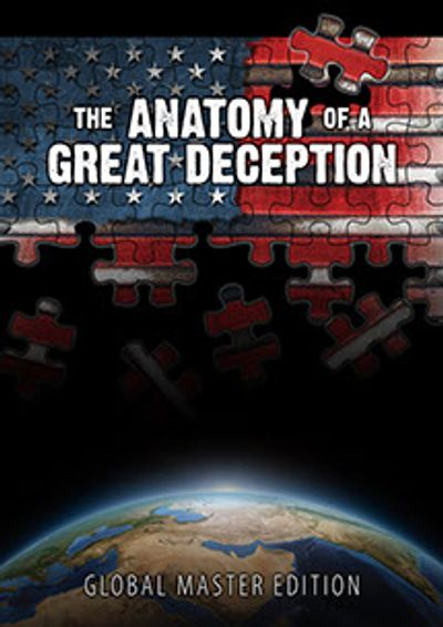 Cover of the Global Master Edition DVD of The Anatomy of a Great Deception, released in 2015.