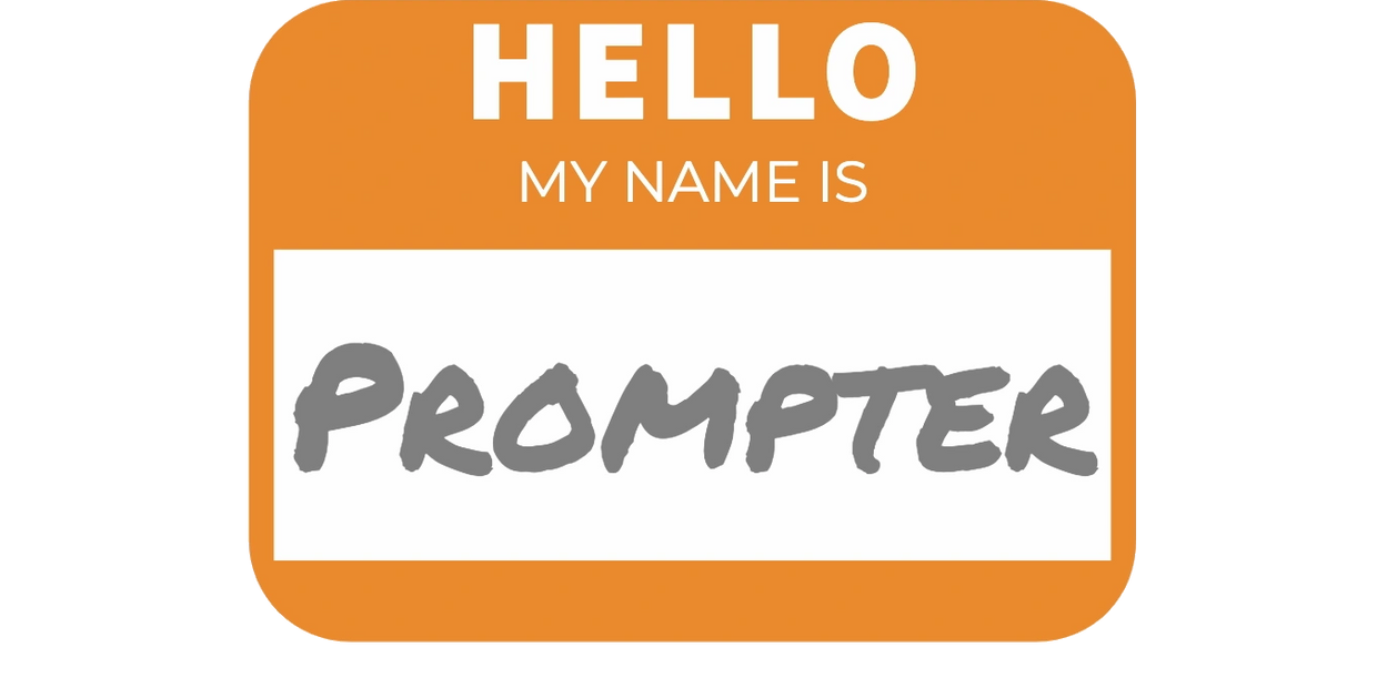 Hello, May Name Is Prompter