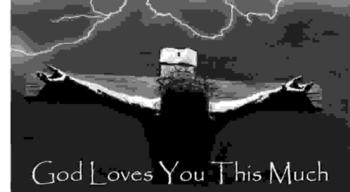 Jesus on cross arms outstretched: God loves you this much