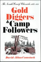 GOLD DIGGERS AND CAMP FOLLOWERS 1845-1851 by David Allan Comstock