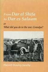 From Dar el Shifa to Dar es Salaam: or What did you do in the war, Grandpa? by Harold S. Jacoby