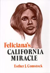 FELICIANA'S CALIFORNIA MIRACLE, by Esther J. Comstock