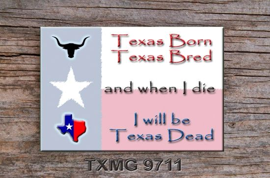 Texas Fridge Magnet Texas Born Texas Bred Texas Dead