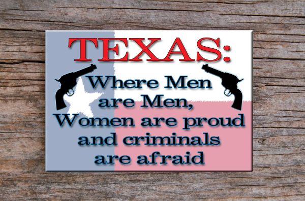 Texas Fridge Magnet Where men are men, women are proud