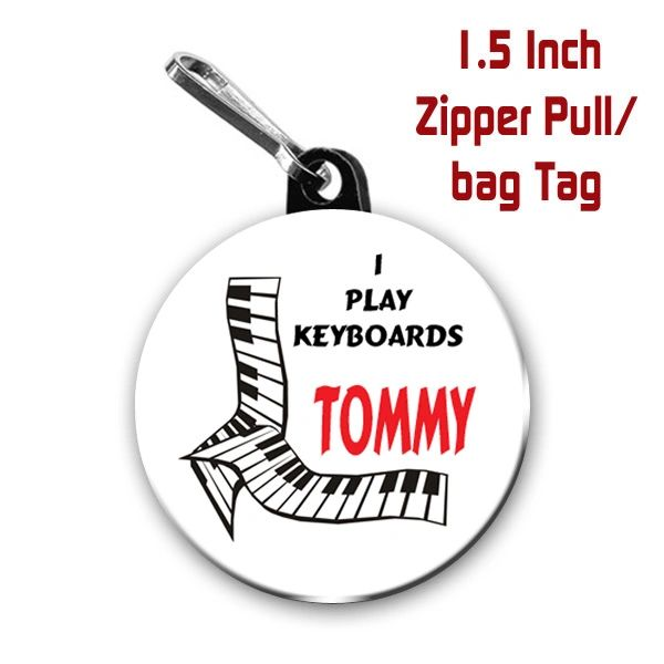 Personalized 1.5 Inch I Play Keyboards Zipper Pull/Bag Tag with Name