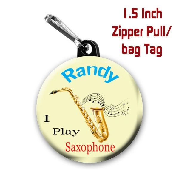Personalized 1.5 Inch I Play Saxophone Zipper Pull/Bag Tag with Name