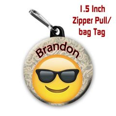 Personalized 1.5 Inch Cool Emoji Zipper Pull/Bag Tag with Name