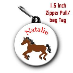 Horse zipper pull, pin, or magnet personalized with name of choice CH441