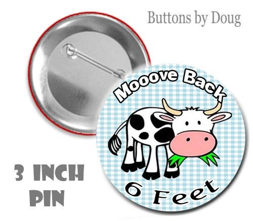 Social Distancing 3 Inch Diameter Pin with cute Cow Graphics #CHC614XLPN