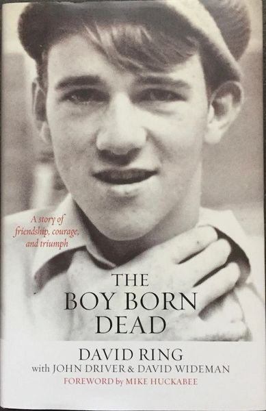 The Boy Born Dead:A Story Of Friendship,Courage,And Triumph by David Ring