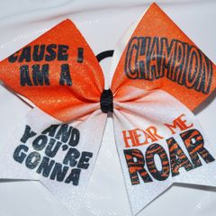 Cause I am a Champion Hear Me Roar Cheer Bow