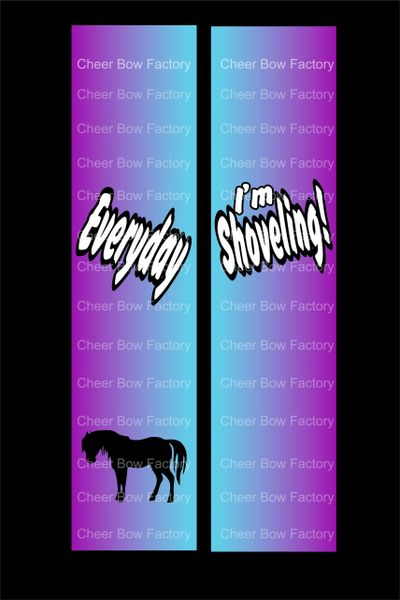 Everyday I'm Shoveling Equestrian Cheer Bow Ready to Press Sublimation Graphic