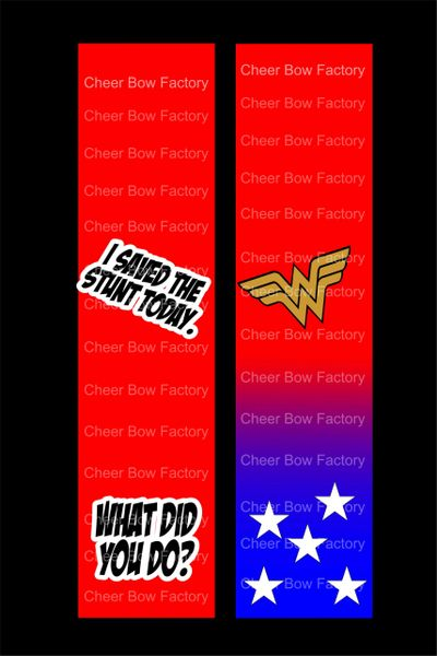 I Saved The Stunt Today Wonder Woman Cheer Bow Ready to Press Sublimation Graphic