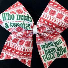 Who needs a sweater when you have an ugly bow Cheer Bow