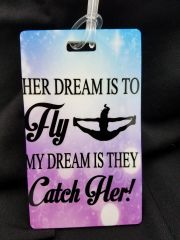 Her Dream is to Fly My Dream is they Catch Her Personalized Bag Tag