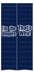 I'm the Umpire That's Why Softball Cheer Bow Ready to Press Sublimation Graphic
