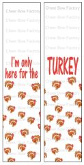 I'm only here for the Turkey Ready to Press Sublimation Graphic