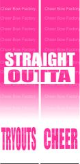 Straight Outta Cheer Tryouts Ready to Press Sublimation Graphic