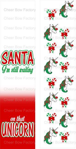 Santa I'm Still Waiting on that Unicorn Christmas Ready to Press Sublimation Graphic