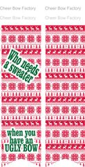 Who Needs an Sweater when you have an Ugly Bow Christmas Ready to Press Sublimation Graphic