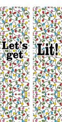 Let's Get Lit! Christmas Ready to Press Sublimation Graphic