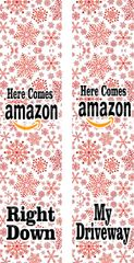 Here Comes Amazon Christmas Ready to Press Sublimation Graphic