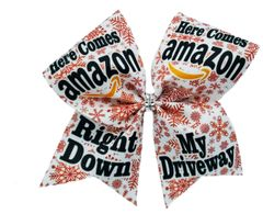 Here Comes Amazon Here Comes Amazon Right Dowm My Driveway Cheer Bow