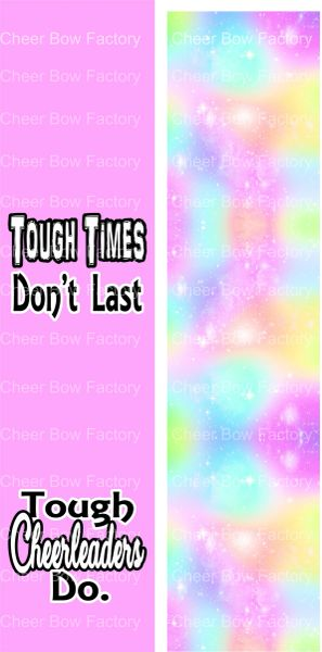 Tough Times Don't Last Tough Cheerleaders Do Ready to Press Sublimation Graphic