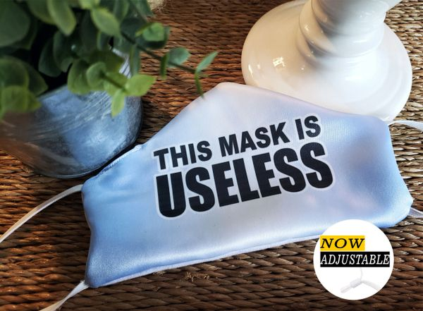 This Mask is Useless Satin Face mask