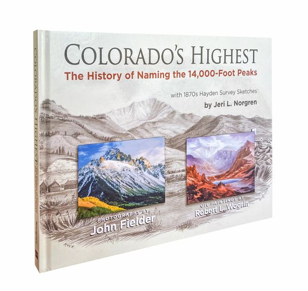 Colorado's Highest: The History of Naming the 14,000-Foot Peaks - Book