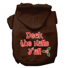 Dog Hoodies: DECK THE HALLS Y'ALL Screen Print Dog Hoodie in Various Colors & Sizes by Mirage