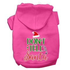 Dog Hoodies: DON'T TELL SANTA Screen Print Dog Hoodie in Various Colors & Sizes by Mirage