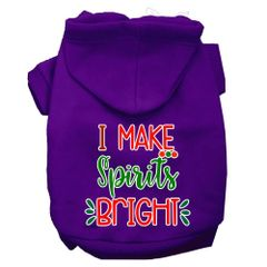 Dog Hoodies: I MAKE SPIRITS BRIGHT Screen Print Dog Hoodie in Various Colors & Sizes by Mirage