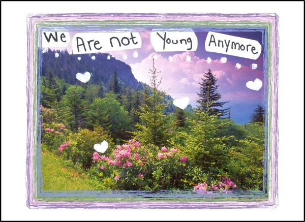 We Are not Young Anymore
