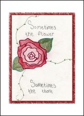 Sometimes the Flower... Sometimes the Thorn