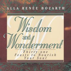 Wisdom and Wonderment: 31 Feasts to Nourish Your Soul
