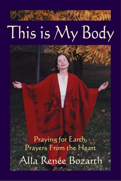 This is My Body — Praying for Earth, Prayers From the Heart (Hardcover)