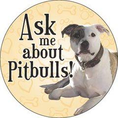 Ask me about Pitbulls Circle Magnet