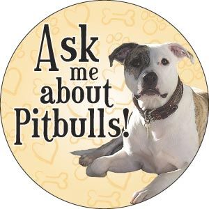 Ask me about Pitbulls Circle Magnet