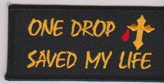One Drop Saved My Life