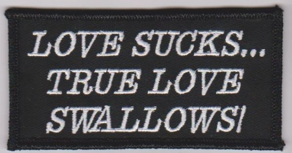 Love Sucks True Love Swallows