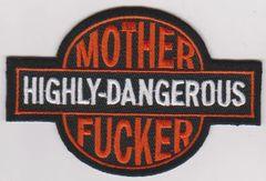 Highly Dangerous Mother Fucker