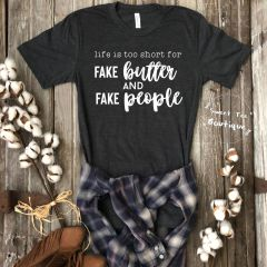 Life is Too Short for Fake Butter and Fake People