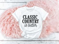 Classic Country Is Better