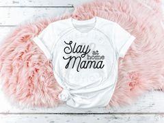 Slay At Home Mama