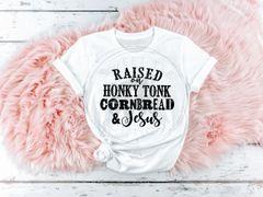 Raised On Honky Tonk Cornbread & Jesus