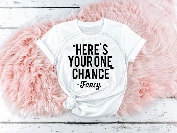 Here's Your One Chance Fancy