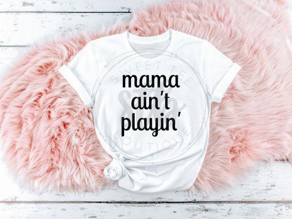 Mama Ain't Playin'